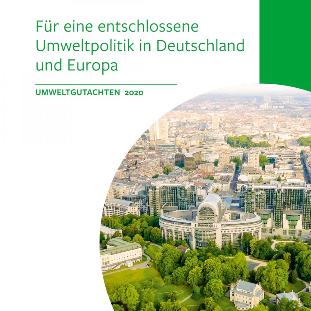 Umweltgutachten 2020: Für eine entschlossene Umweltpolitik in Deutschland und Europa